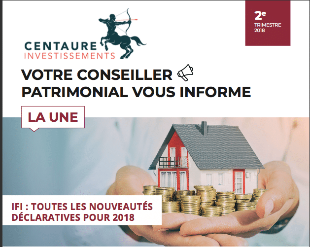 Impôts – placements – immobilier : l'information patrimoniale du 2e trimestre 2018