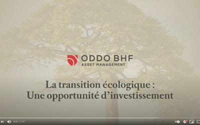 ODDO BHF Green Planet – La transition écologique, une opportunité d'investissement