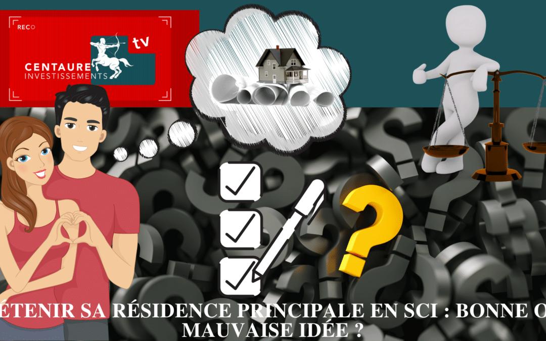 Détenir sa résidence principale en SCI : Bonne ou mauvaise idée ?